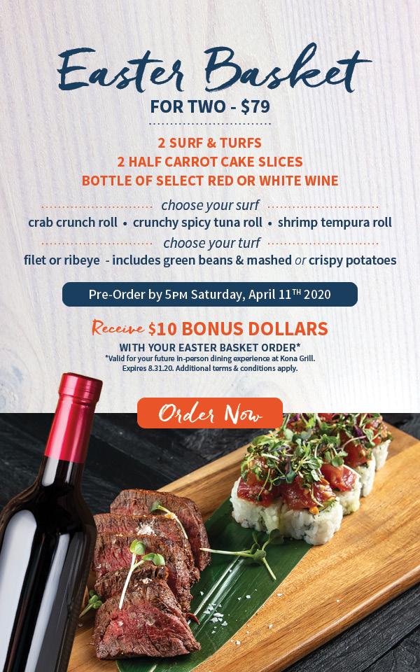 Pre-Order Kona Easter Basket Dinner For Two For Only $79 - Two Surf & Turfs, Two Carrot Cakes, Bottle Of Wine & $10 Bonus Dollars